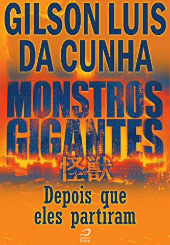 Monstros Gigantes - Kaiju - Depois que eles partiram (Contos do Dragão)
