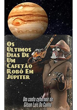 Os últimos dias de um cafetão robô em Júpiter